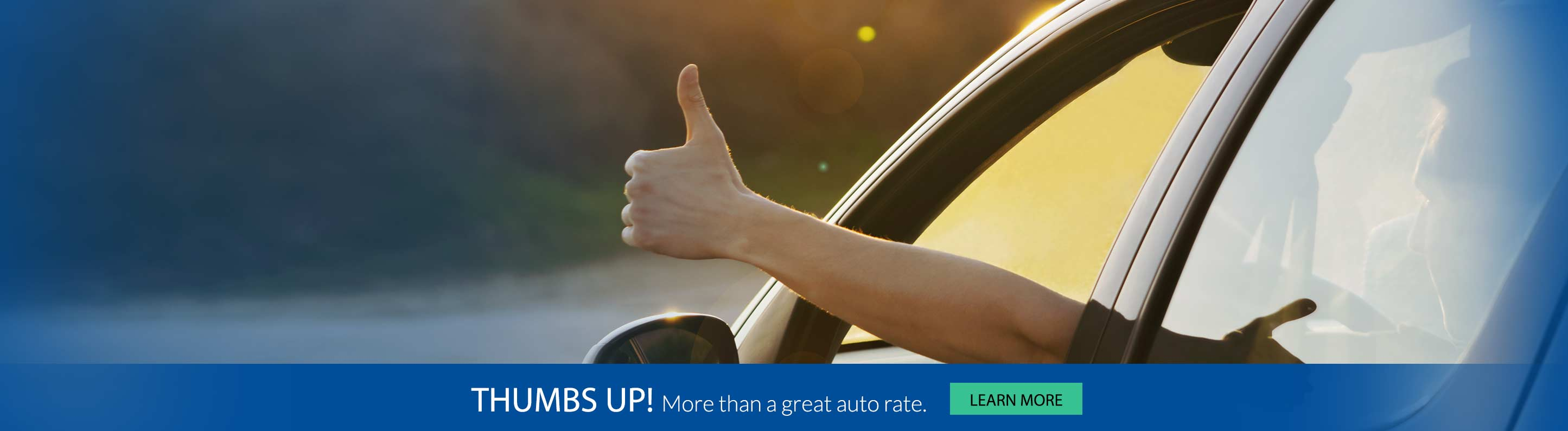THUMBS UP! More than a great auto rate.